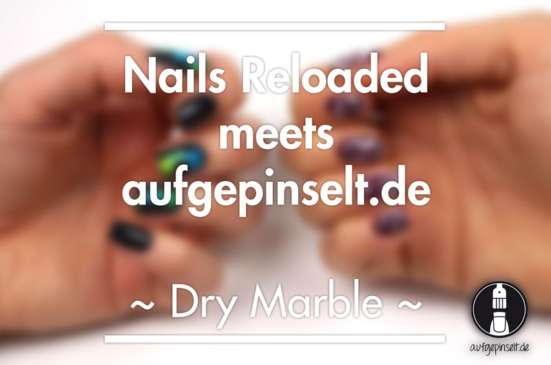 Nails Reloaded meets aufgepinselt.de: dry marble
