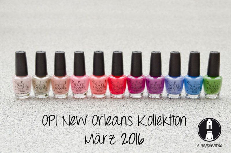 OPI New Orleans Kollektion 2016